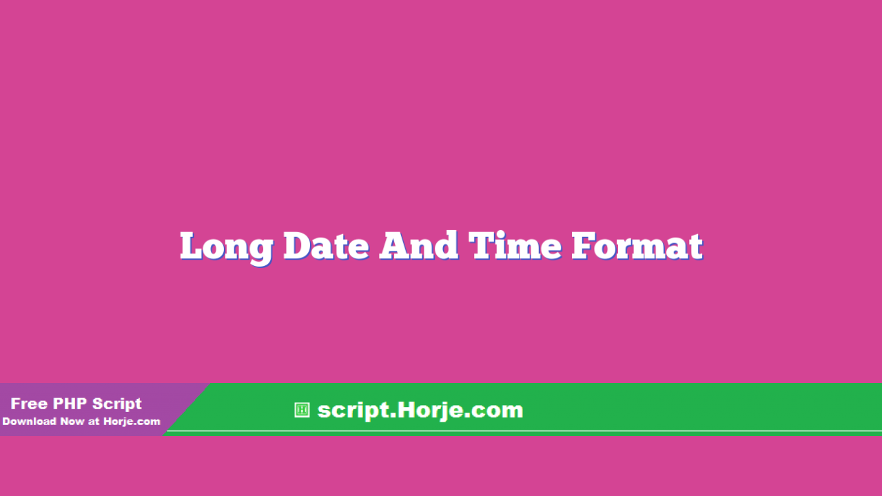 Long Date And Time Format