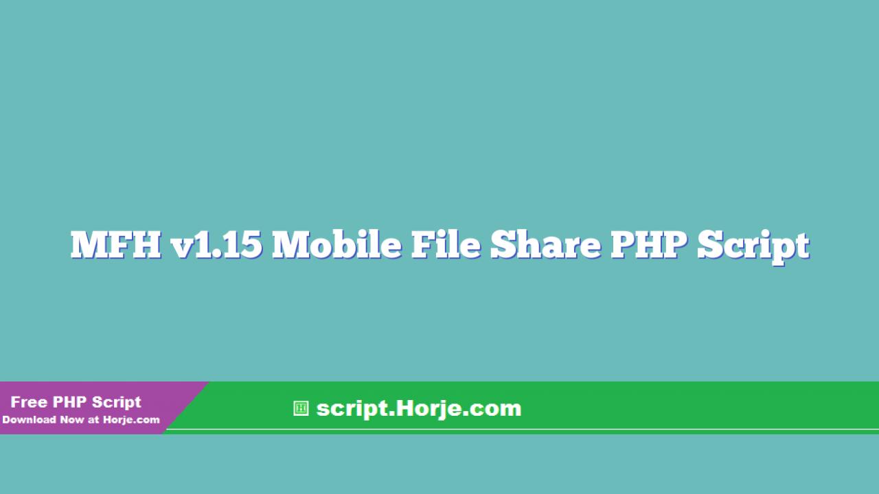 MFH v1.15 Mobile File Share PHP Script