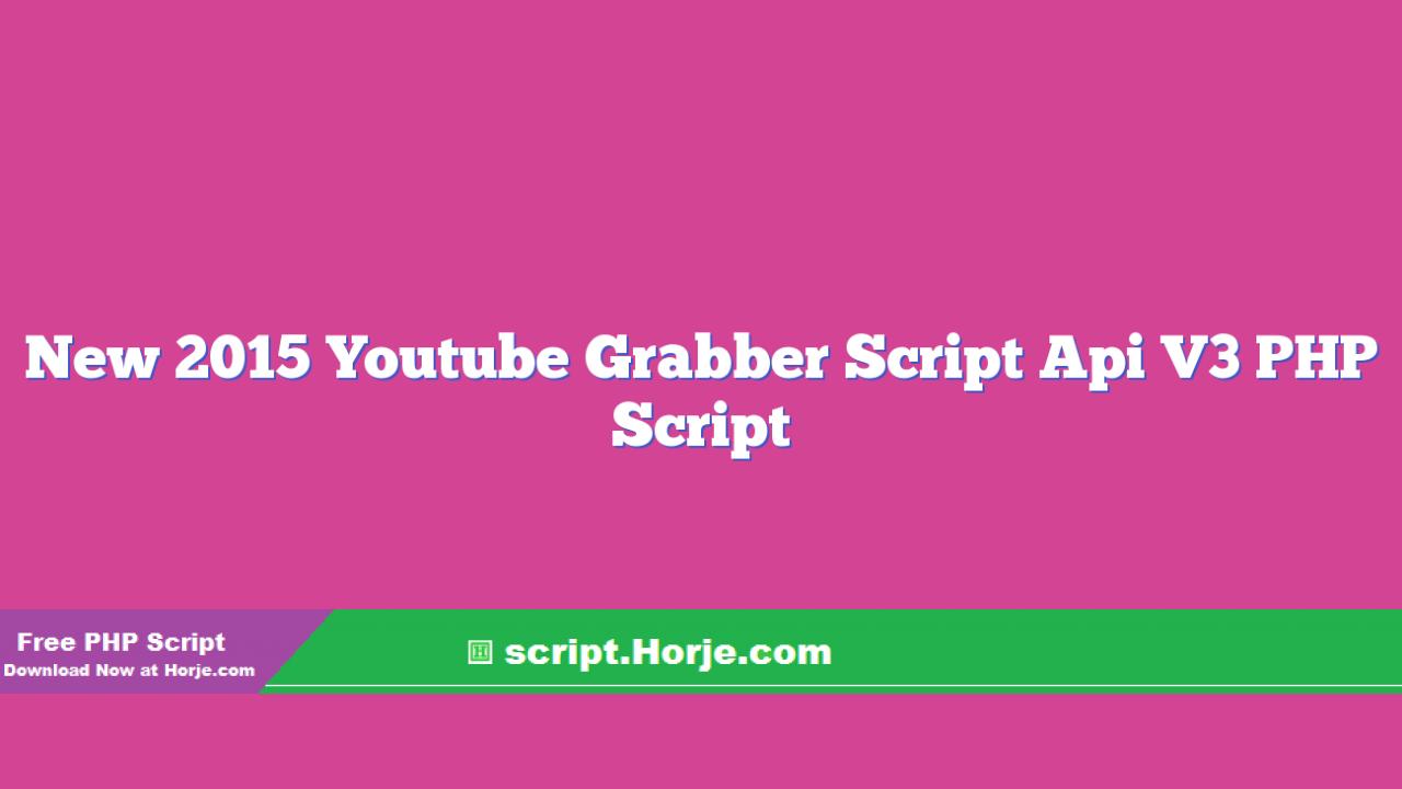 New 2015 Youtube Grabber Script Api V3 PHP Script