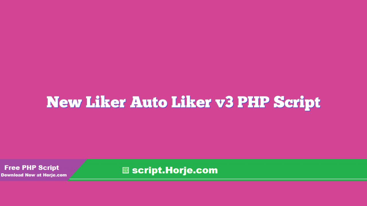 New Liker Auto Liker v3 PHP Script
