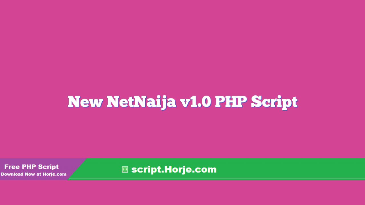 New NetNaija v1.0 PHP Script