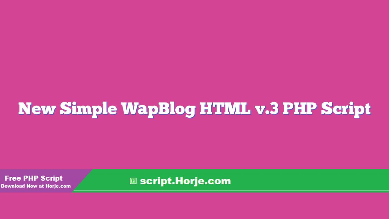 New Simple WapBlog HTML v.3 PHP Script