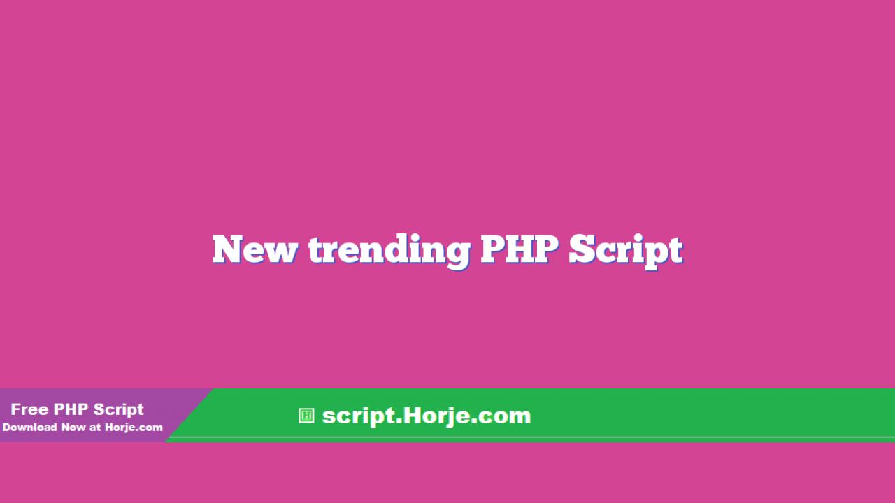 New trending PHP Script
