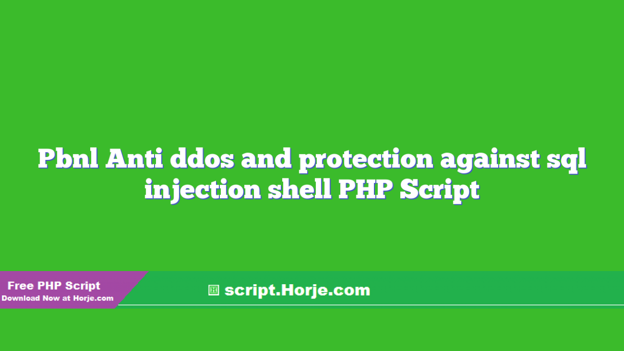 Pbnl Anti ddos and protection against sql injection shell PHP Script
