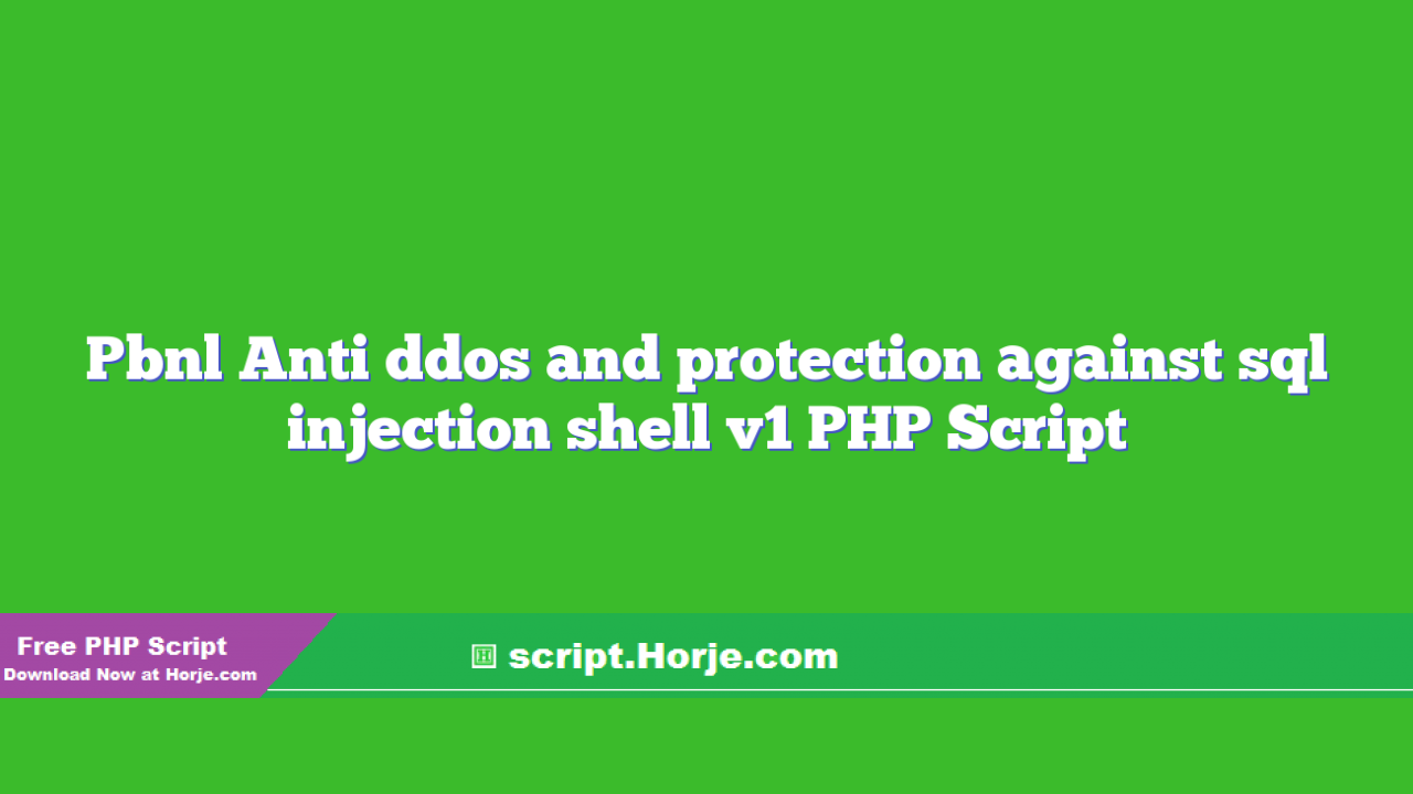 Pbnl Anti ddos and protection against sql injection shell v1 PHP Script