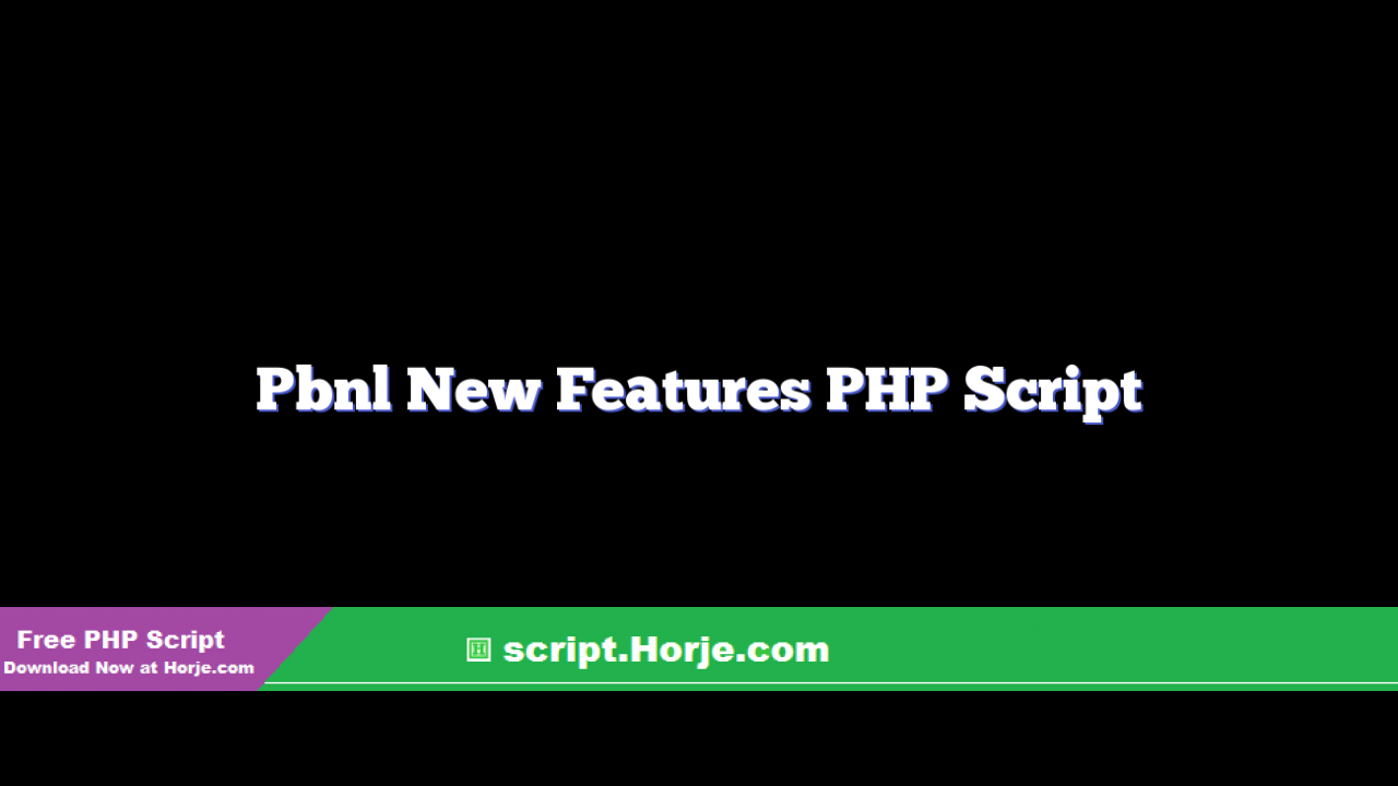 Pbnl New Features PHP Script