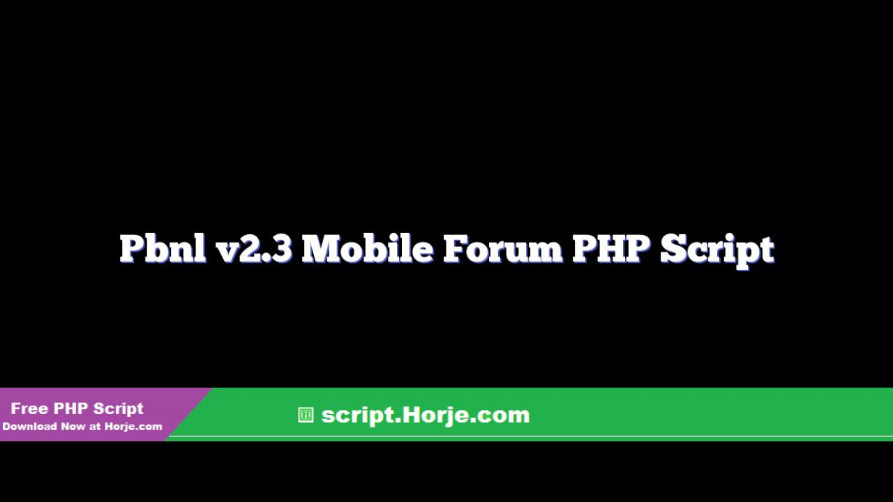Pbnl v2.3 Mobile Forum PHP Script