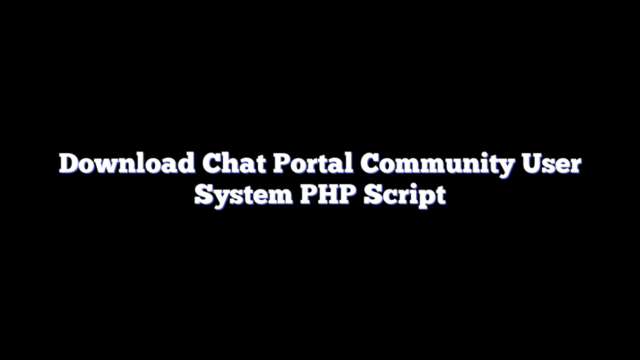 Download Chat Portal Community User System PHP Script