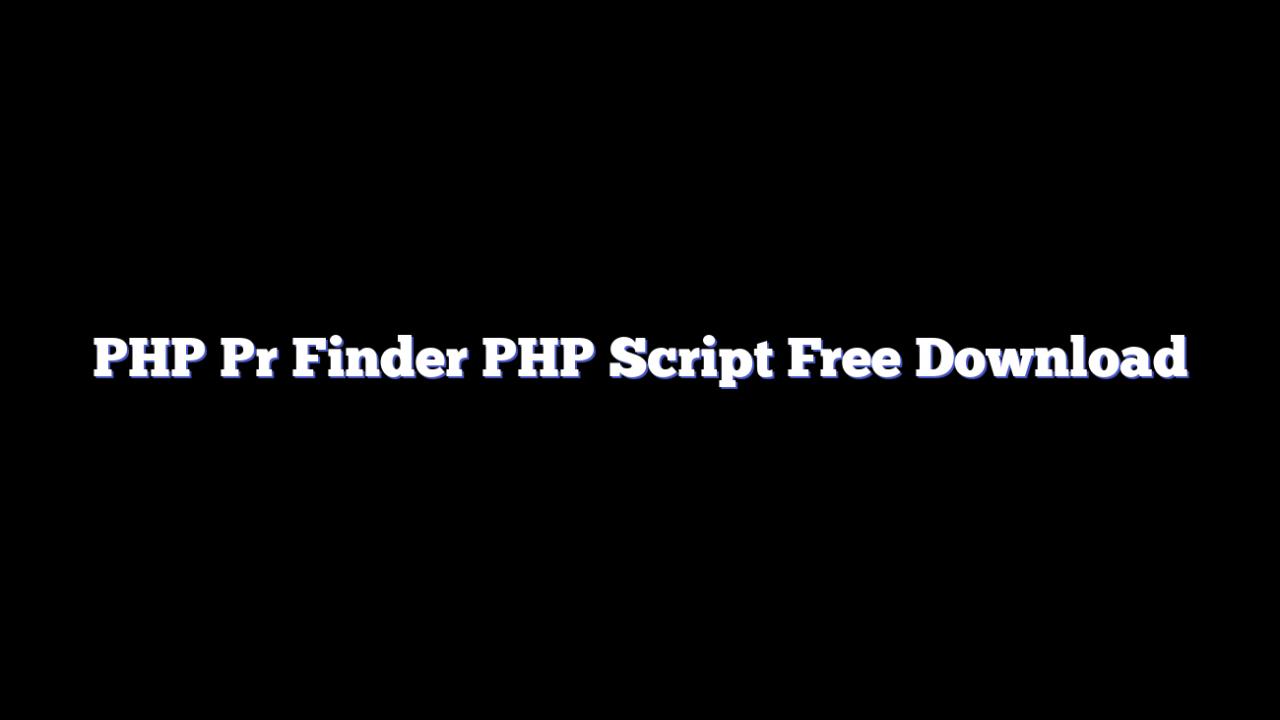 PHP Pr Finder PHP Script Free Download