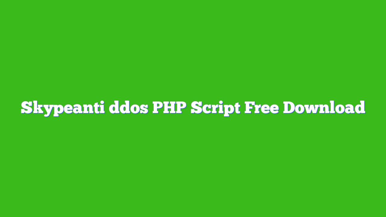 Skypeanti ddos PHP Script Free Download