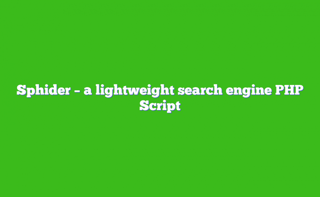 Sphider – a lightweight search engine PHP Script