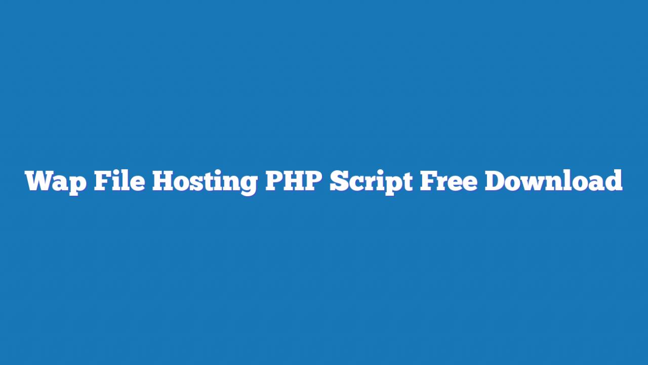 Wap File Hosting PHP Script Free Download