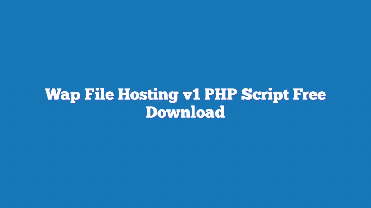 Wap File Hosting v1 PHP Script Free Download