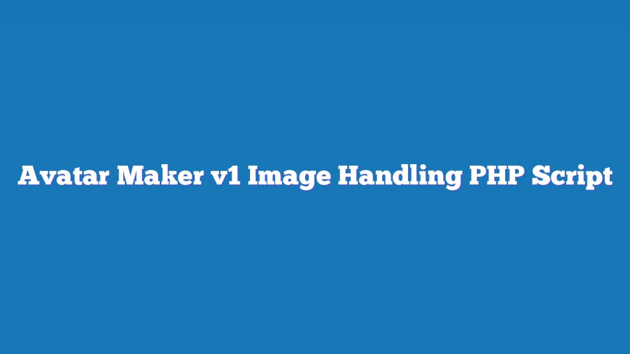 Avatar Maker v1 Image Handling PHP Script