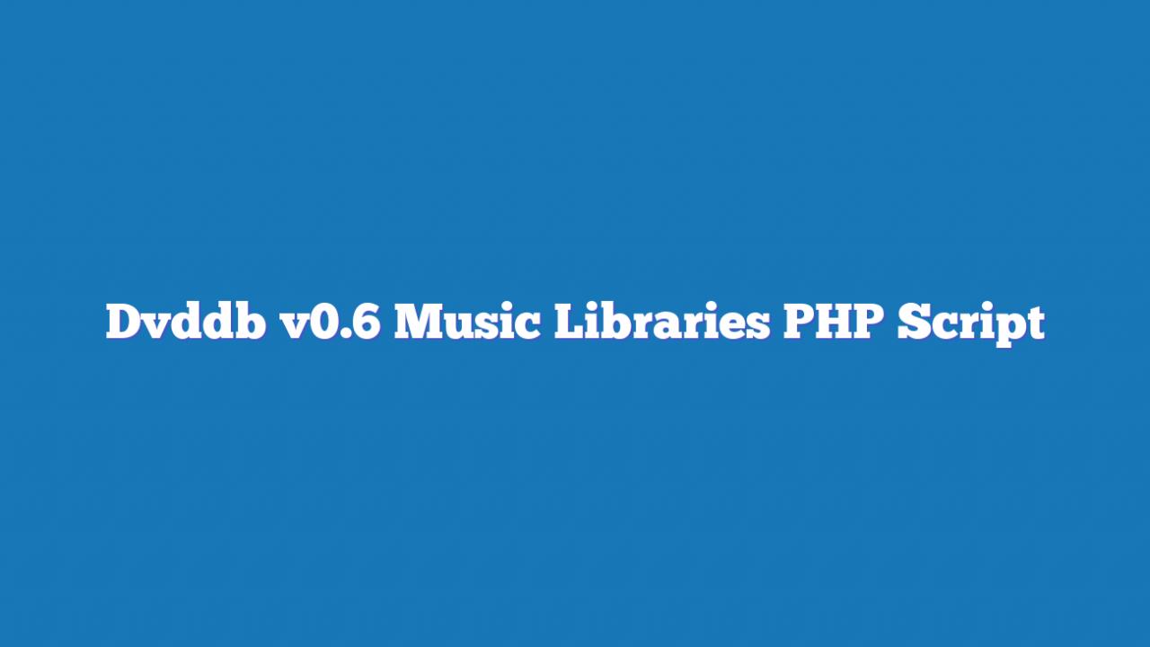 Dvddb v0.6 Music Libraries PHP Script
