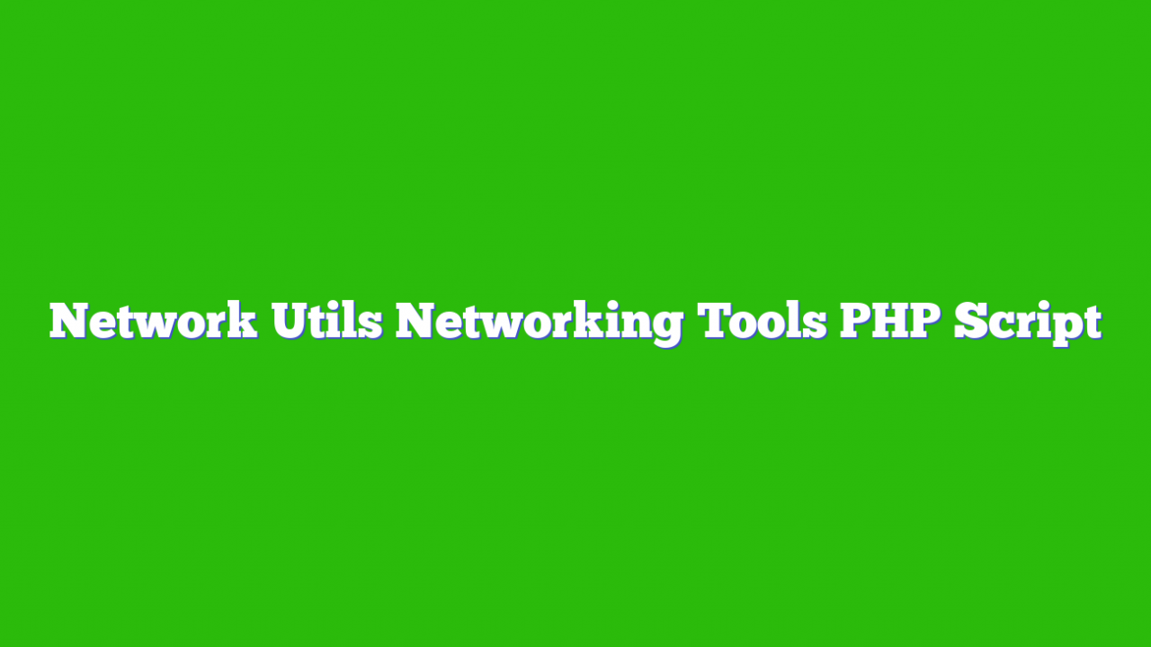 Network Utils Networking Tools PHP Script