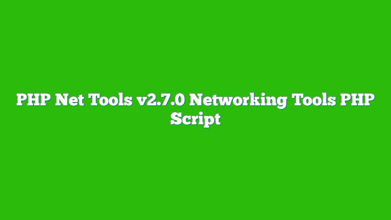 PHP Net Tools v2.7.0 Networking Tools PHP Script