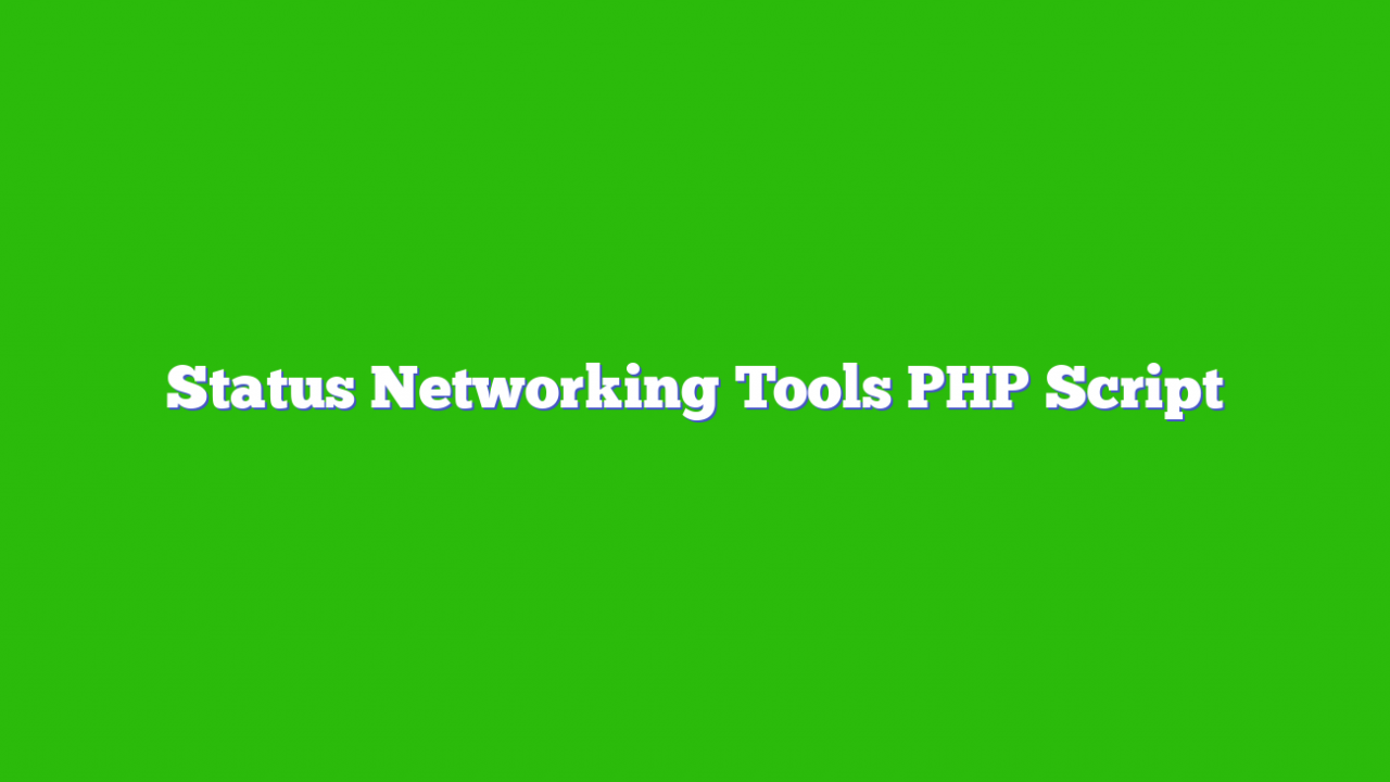 Status Networking Tools PHP Script
