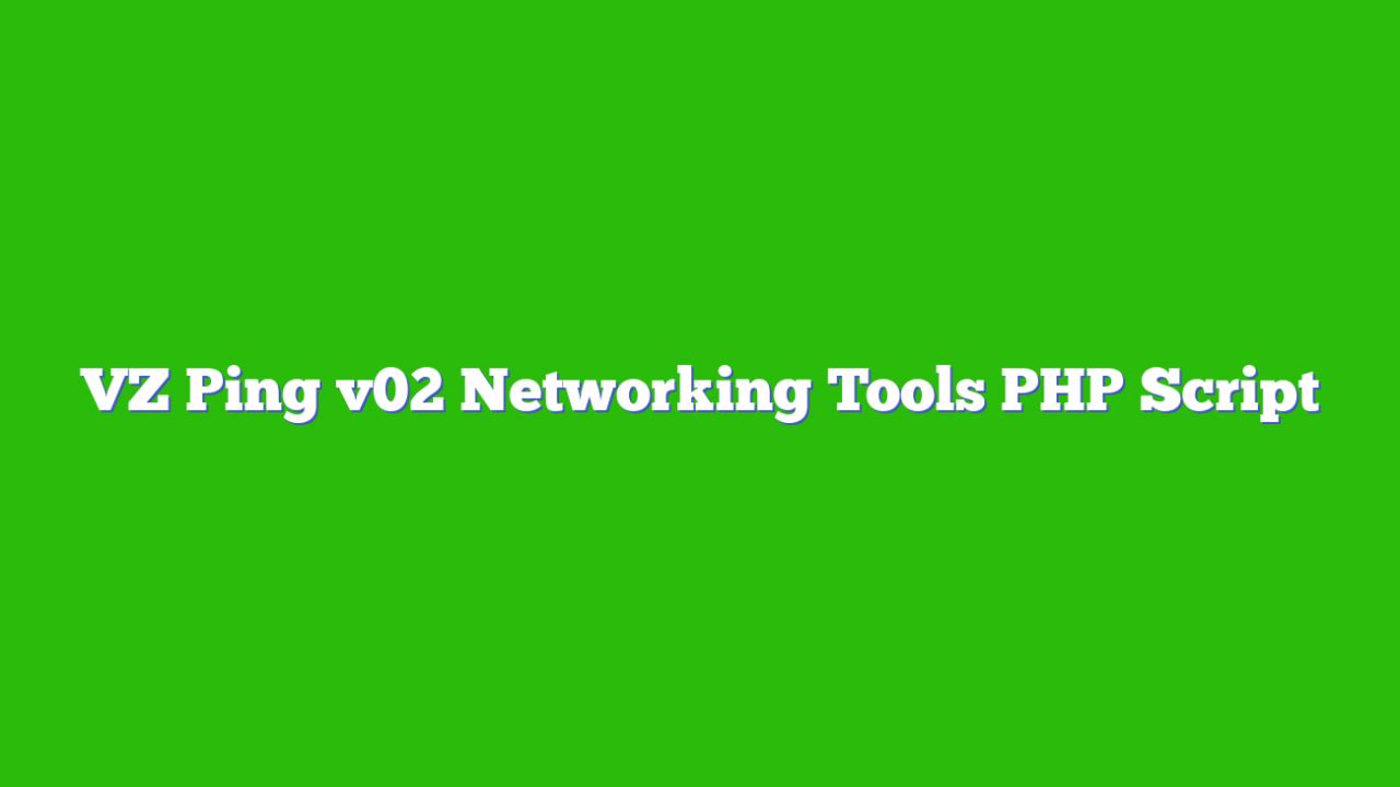VZ Ping v02 Networking Tools PHP Script
