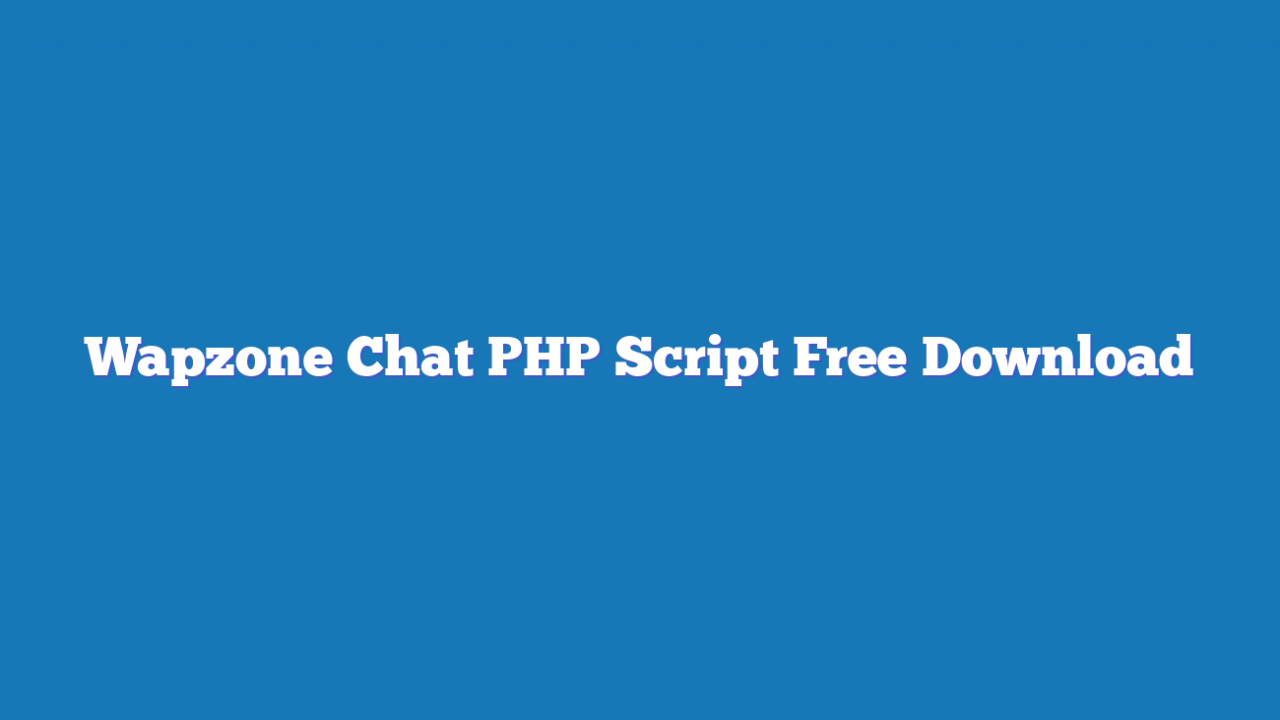 Wapzone Chat PHP Script Free Download