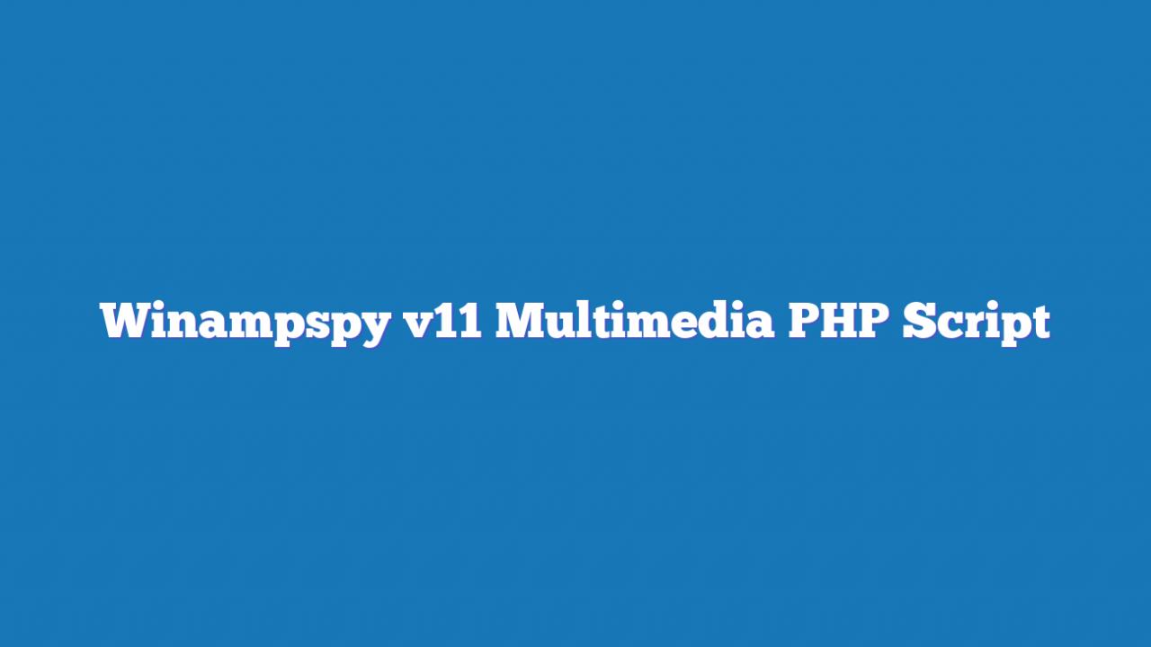 Winampspy v11 Multimedia PHP Script