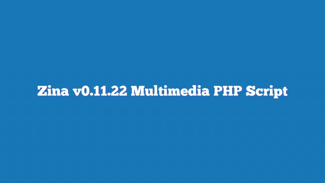 Zina v0.11.22 Multimedia PHP Script