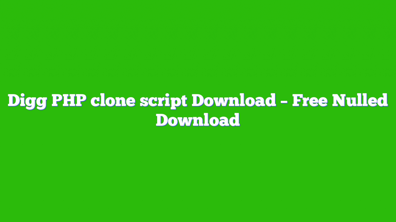 Digg PHP clone script Download – Free Nulled Download