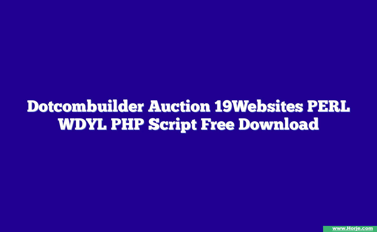 Dotcombuilder Auction 19Websites PERL WDYL PHP Script Free Download
