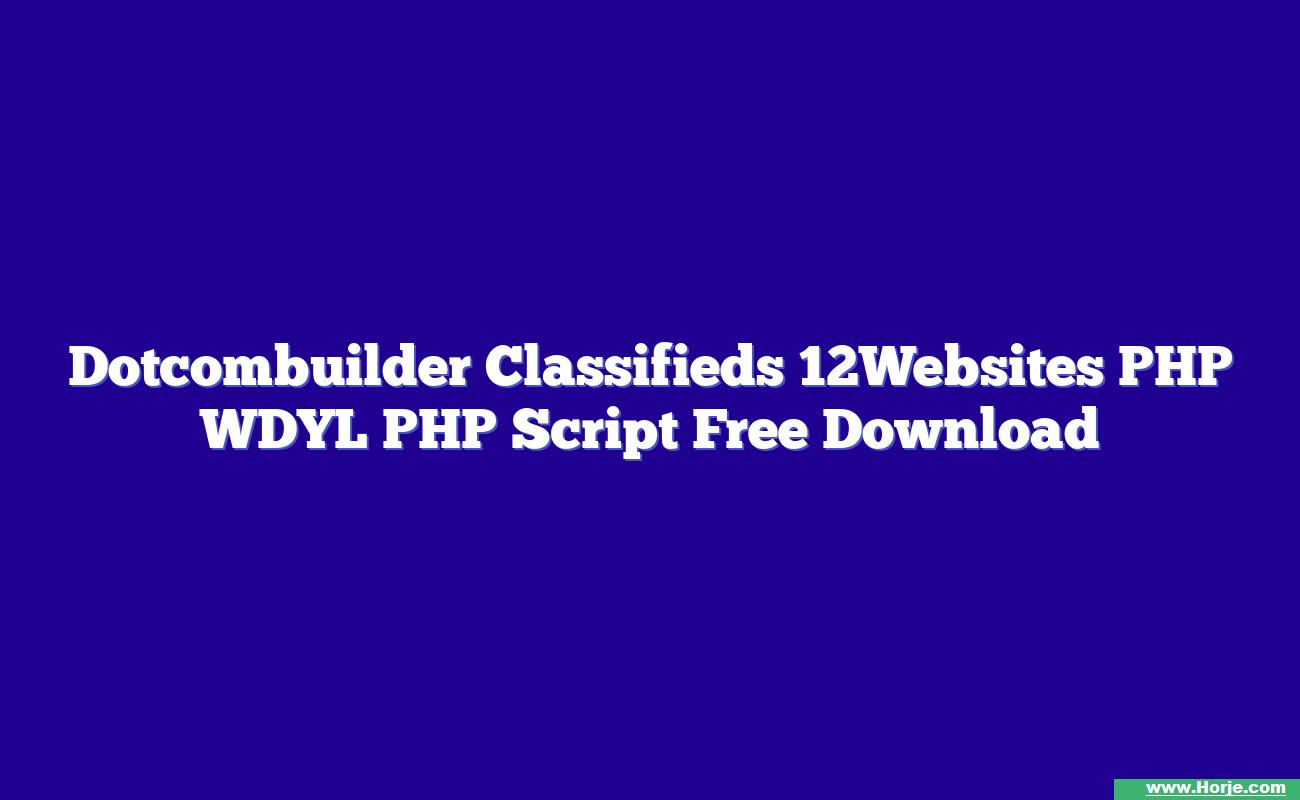 Dotcombuilder Classifieds 12Websites PHP WDYL PHP Script Free Download