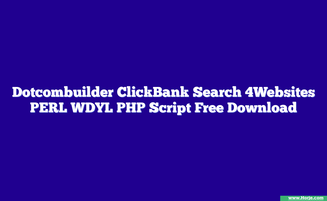 Dotcombuilder ClickBank Search 4Websites PERL WDYL PHP Script Free Download