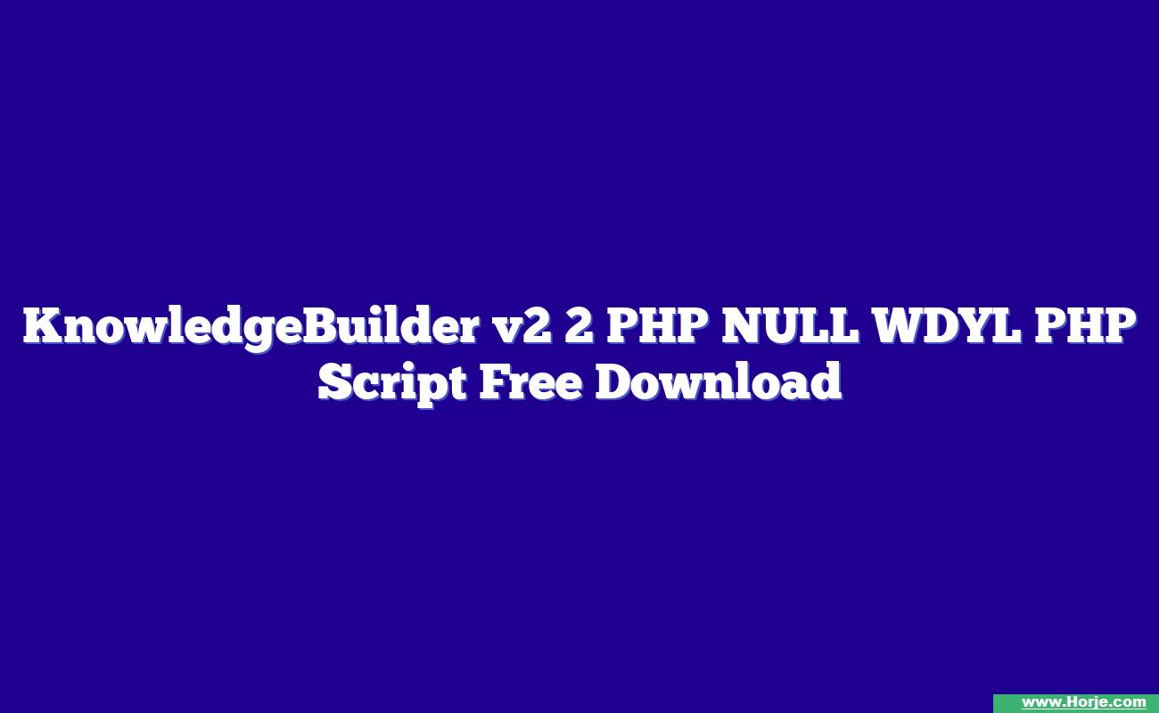 KnowledgeBuilder v2 2 PHP NULL WDYL PHP Script Free Download