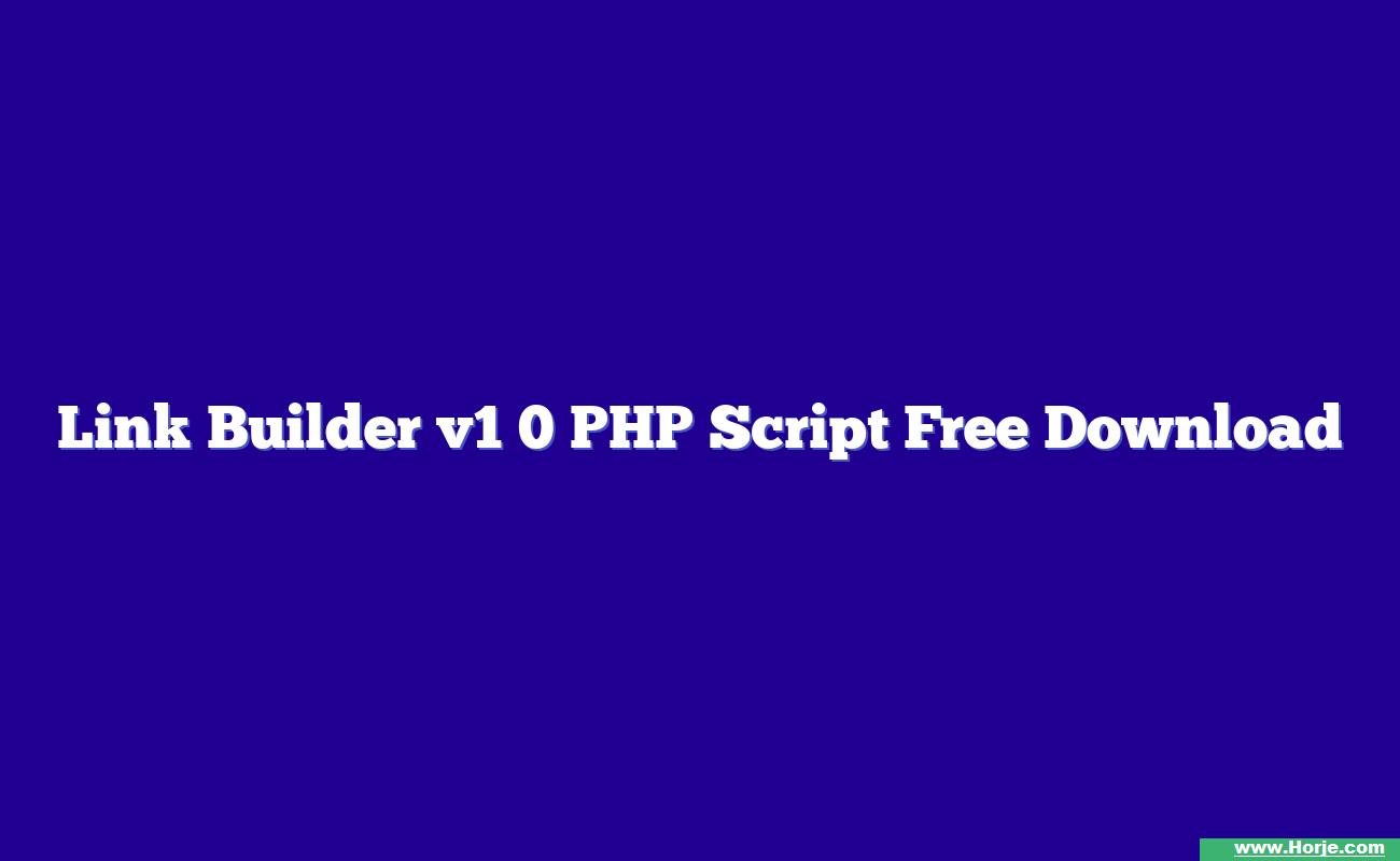 Link Builder v1 0 PHP Script Free Download