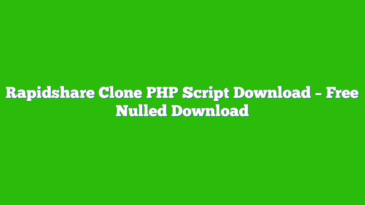 Rapidshare Clone PHP Script Download – Free Nulled Download