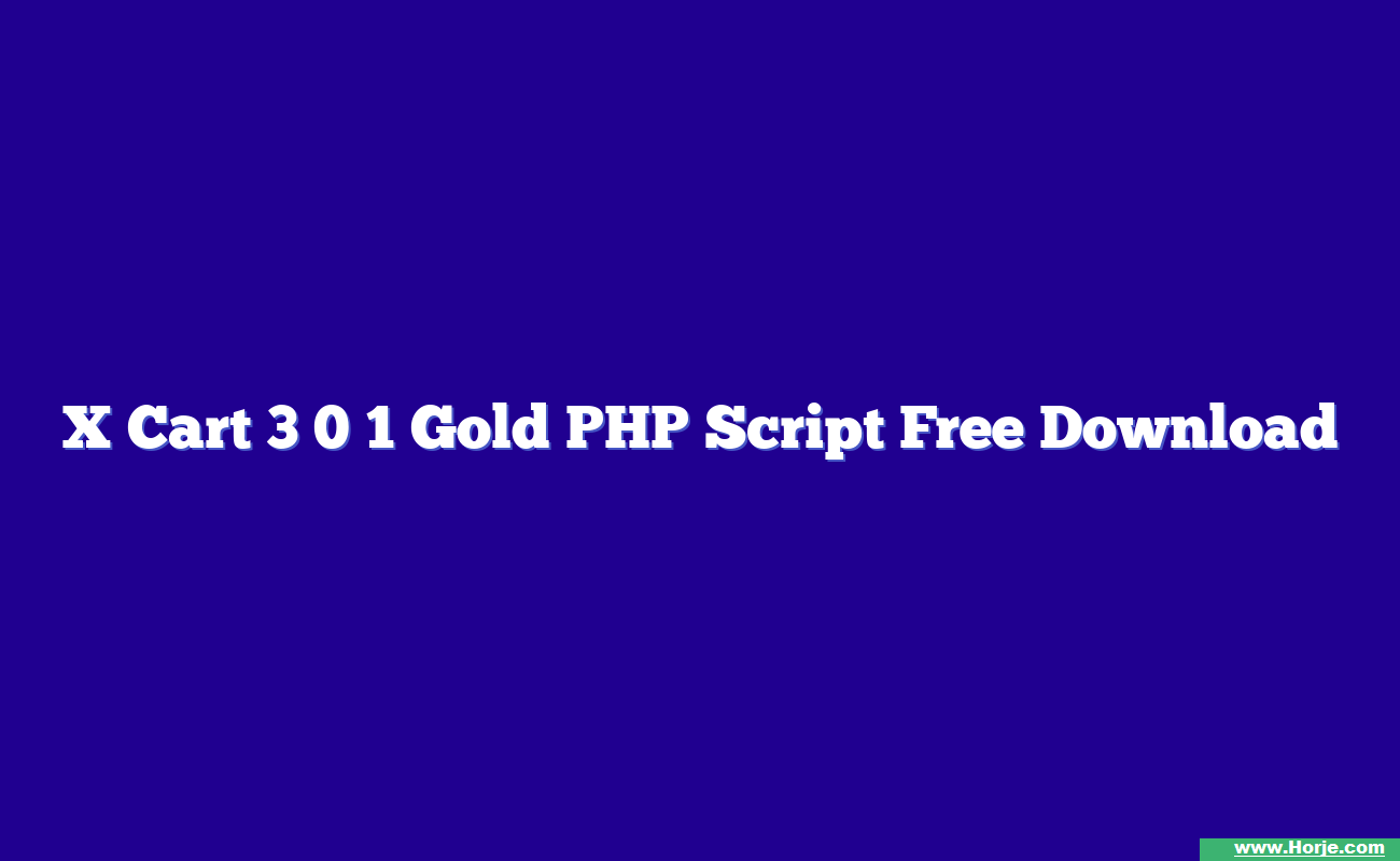 X Cart 3 0 1 Gold PHP Script Free Download