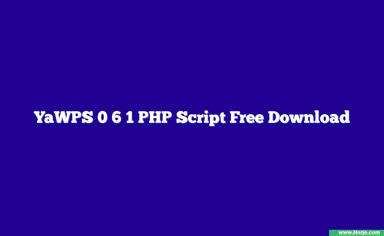 YaWPS 0 6 1 PHP Script Free Download