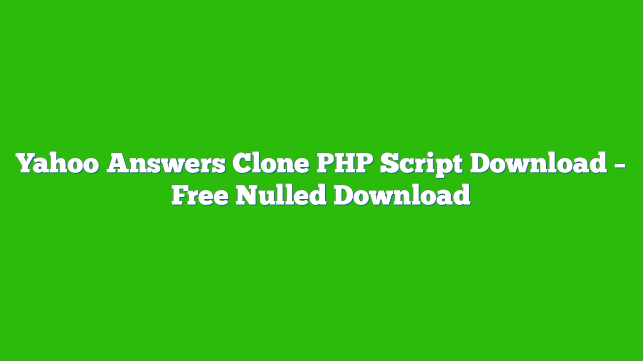 Yahoo Answers Clone PHP Script Download – Free Nulled Download