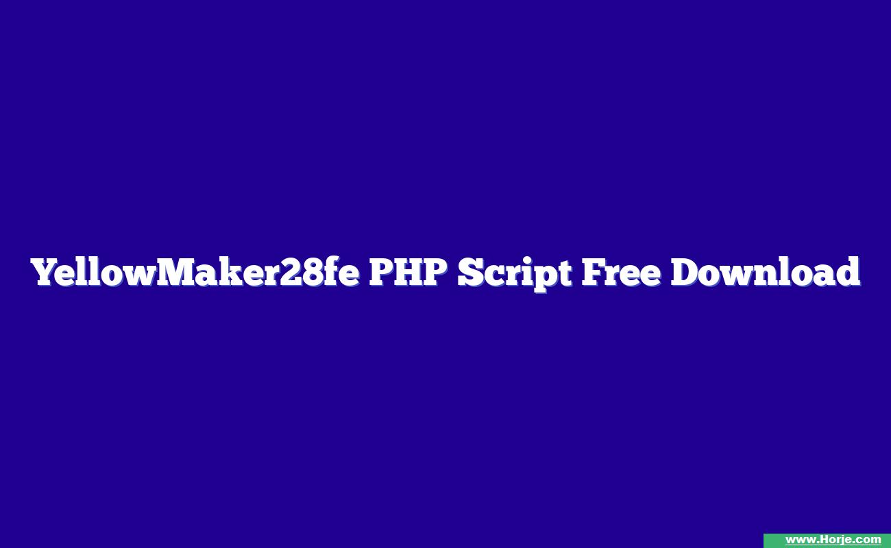YellowMaker28fe PHP Script Free Download