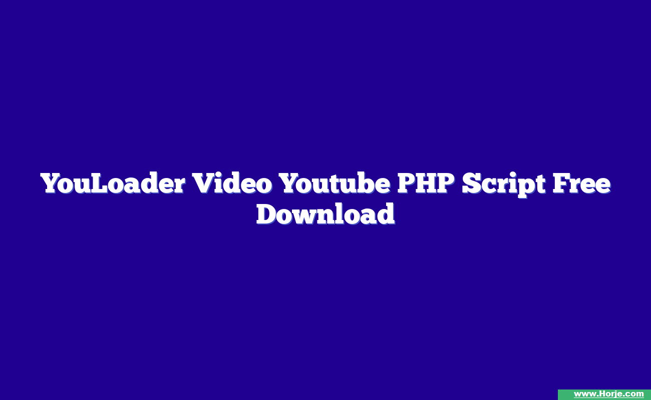 YouLoader Video Youtube PHP Script Free Download