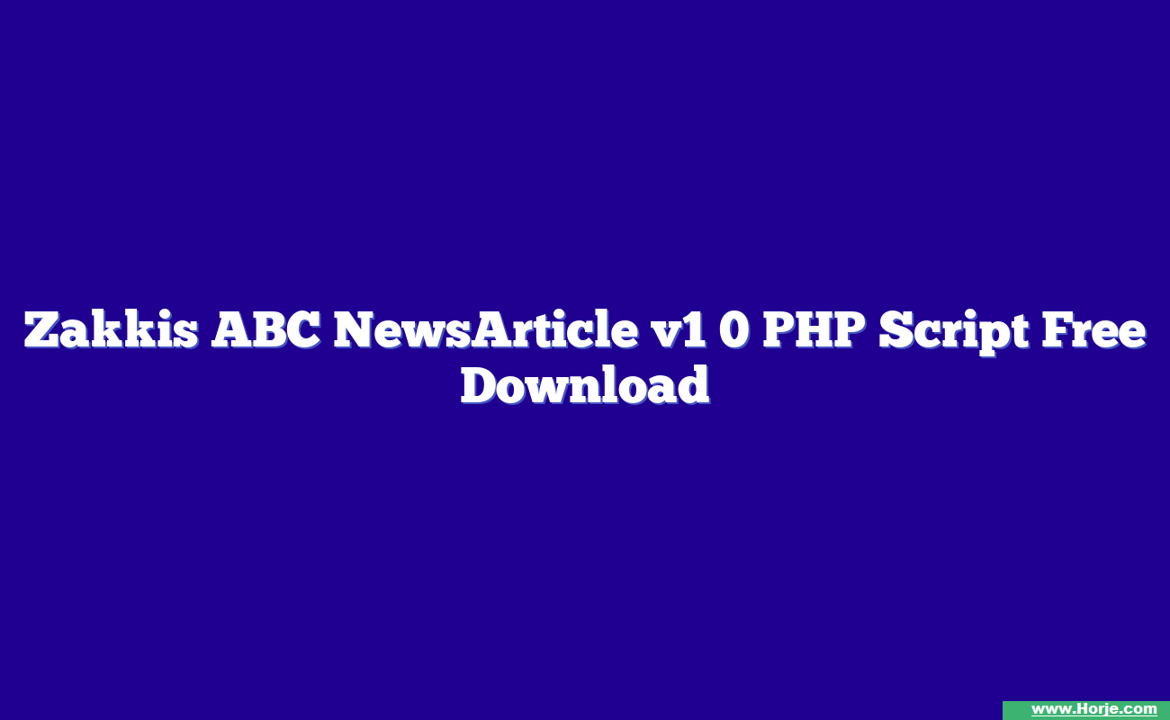 Zakkis ABC NewsArticle v1 0 PHP Script Free Download