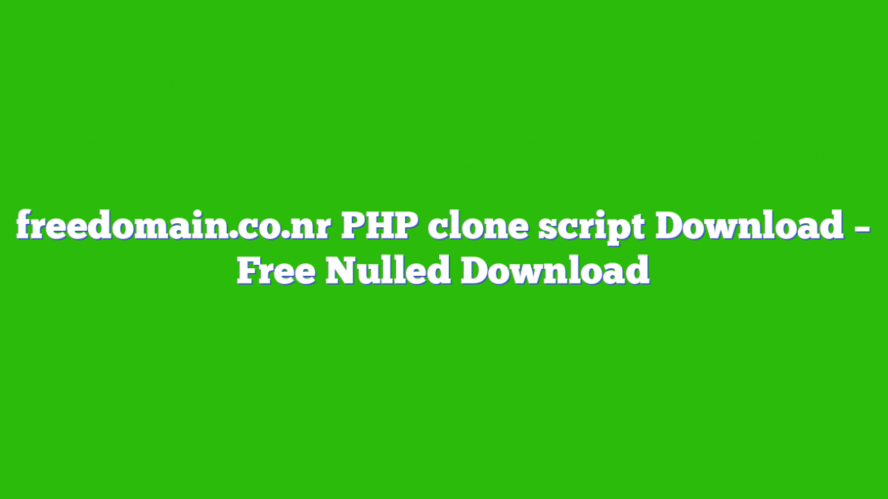 freedomain.co.nr PHP clone script Download – Free Nulled Download