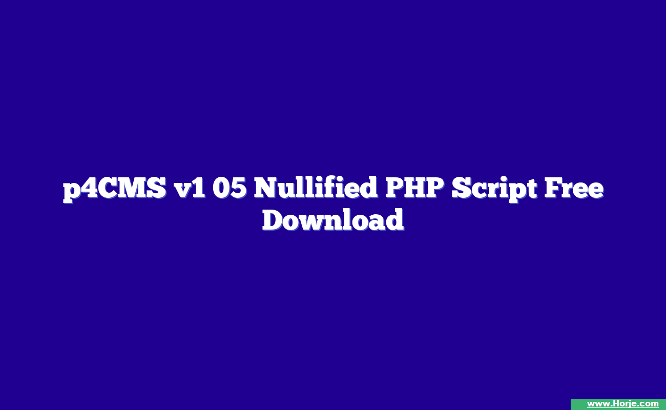p4CMS v1 05 Nullified PHP Script Free Download