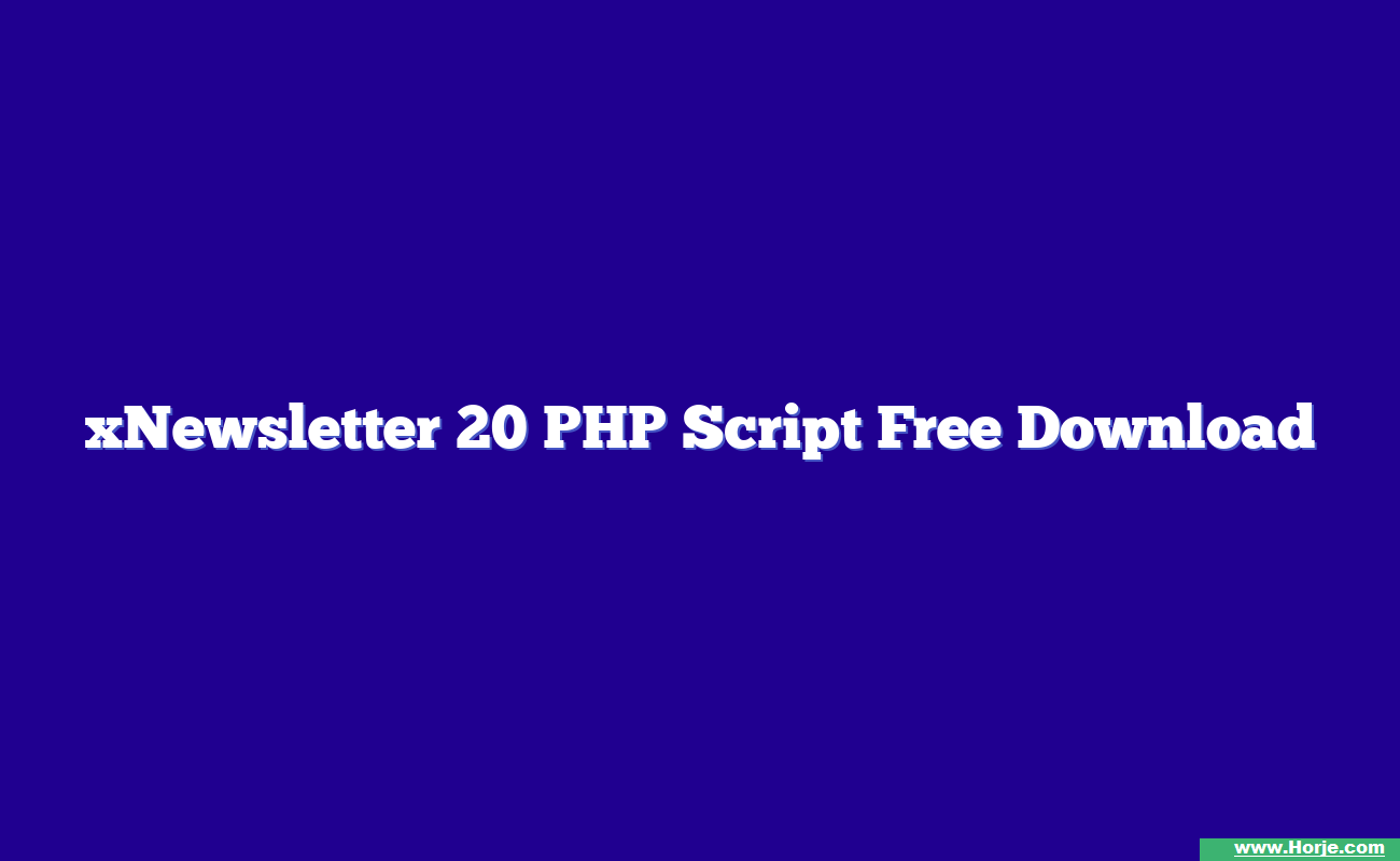 xNewsletter 20 PHP Script Free Download